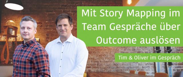 Mit Story Mapping im Team Gespräche über Outcome auslösen