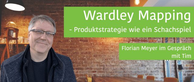 Wardley Mapping mit Florian Meyer