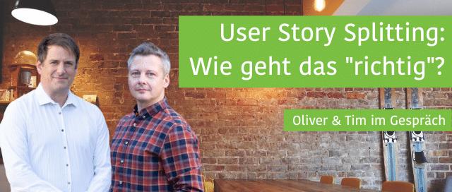 "User Story Splitting: Wie geht das ""richtig""?"